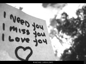 6 I need you, I miss you..